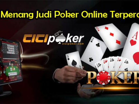 Tips Menang Judi Poker Online Terpercaya