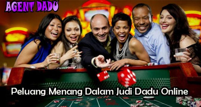 Peluang Menang Dalam Judi Dadu Online