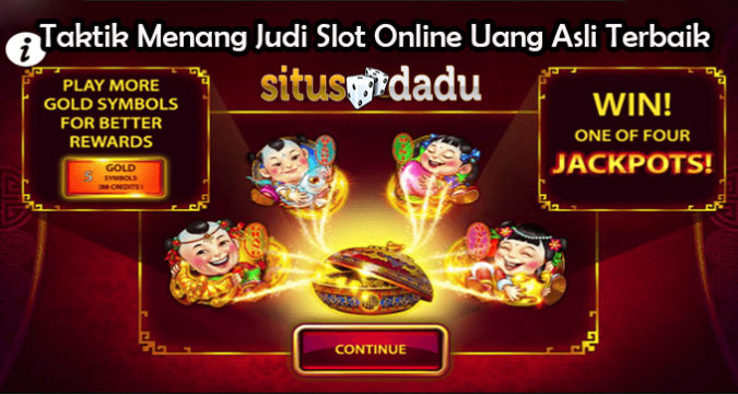 Taktik Menang Judi Slot Online Uang Asli Terbaik