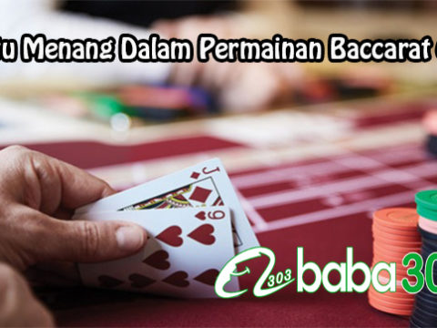 Tips Jitu Menang Dalam Permainan Baccarat Online