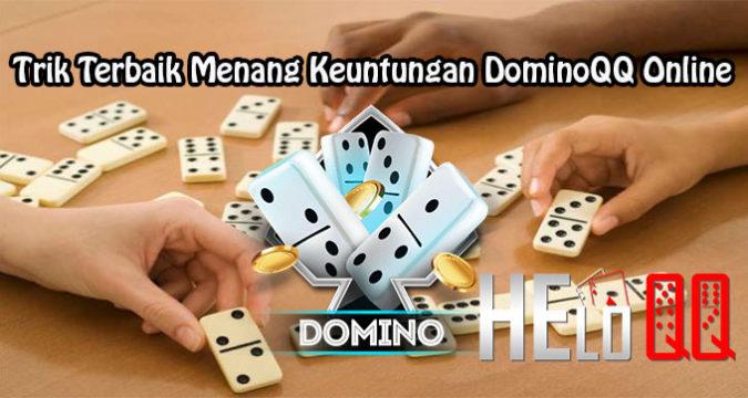 Trik Terbaik Menang Keuntungan DominoQQ Online